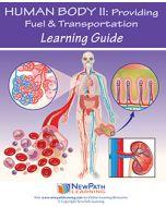 Human Body 2: Providing Fuel & Transportation Student Learning Guide - Grades 6 - 10 - Print Version